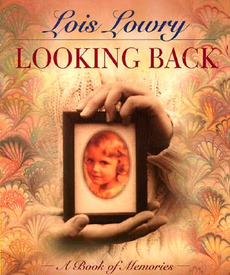 Looking Back: A Book of Memories, Lowry, Lois