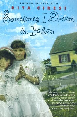 Sometimes I Dream in Italian, Rita Ciresi