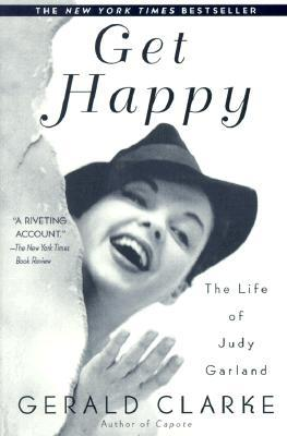 Get Happy: The Life of Judy Garland, GERALD CLARKE