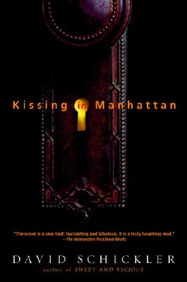 Kissing in Manhattan, Schickler, David