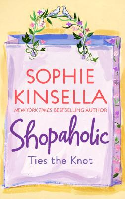 SHOPAHOLIC TIES THE KNOT, KINSELLA, SOPHIE