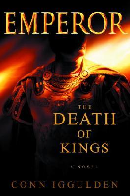 The Death of Kings (Emperor, Book 2), Iggulden, Conn