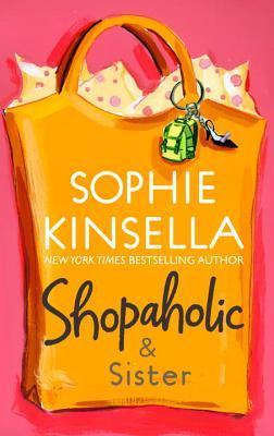 "Shopaholic & Sister, ""Kinsella, Sophie"""