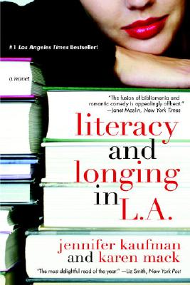 Literacy and Longing in L.A., Jennifer Kaufman, Karen Mack