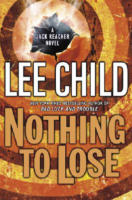 Image for Nothing to Lose (Jack Reacher, No. 12)