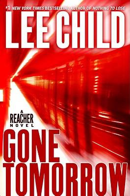 Gone Tomorrow (Jack Reacher, No. 13), Child, Lee