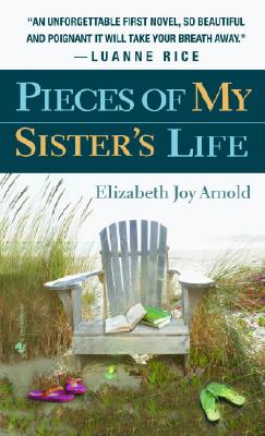 PIECES OF MY SISTER'S LIFE, ELIZABETH JO ARNOLD