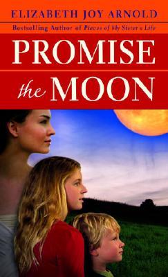 Promise the Moon, Elizabeth Joy Arnold