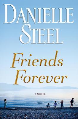 Friends Forever: A Novel, Danielle Steel