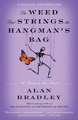 WEED THAT STRINGS THE HANGMAN'S BAG (FLAVIA DE LUCE, NO 2), BRADLEY, ALAN