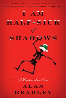 I Am Half-Sick of Shadows: A Flavia de Luce Novel, Alan Bradley