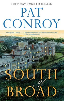South of Broad: A Novel, Pat Conroy