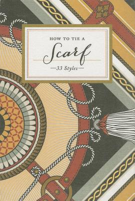 Image for How to Tie a Scarf: 33 Styles (How To Series)