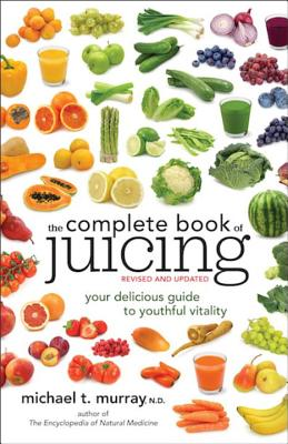 "Image for ""The Complete Book of Juicing, Revised and Updated: Your Delicious Guide to Youthful Vitality"""