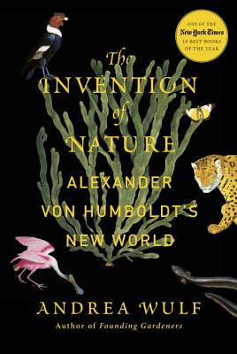 Image for The Invention of Nature:  Alexander Van Humboldt's New World