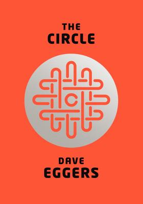 The Circle, Eggers, Dave