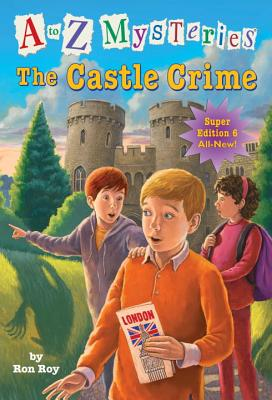 A to Z Mysteries Super Edition #6: The Castle Crime (A Stepping Stone Book(TM)), Ron Roy