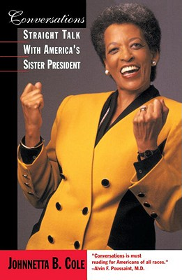 Conversations : Straight Talk with America's Sister President, Cole, Johnnetta B.
