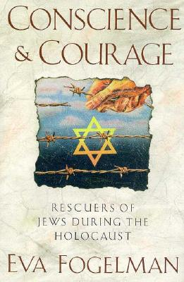 Image for Conscience and Courage: Rescuers of Jews During the Holocaust