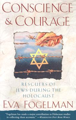 Conscience And Courage: Rescuers Of Jews During Th, Fogelman, Eva