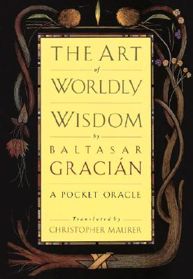 Image for ART OF WORLDLY WISDOM : A POCKET ORACLE