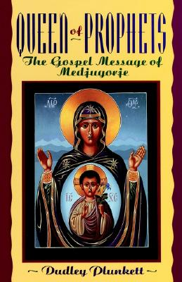 Image for Queen of Prophets: The Gospel Message of Medjugorje