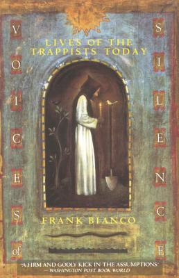 Voices of Silence: Lives of the Trappists Today, Bianco, Frank