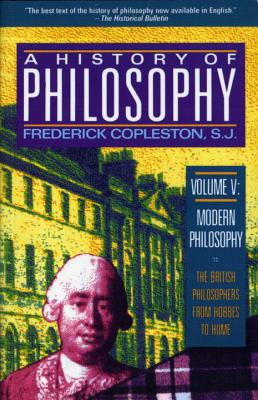 Image for A History of Philosophy, Vol. 5: Modern Philosophy - The British Philosophers from Hobbes to Hume
