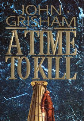 A Time to Kill, Grisham, John
