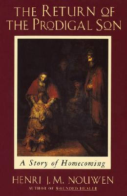 Return of the Prodigal Son, HENRI NOUWEN