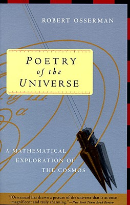Poetry of the Universe: A Mathematical Exploration of the Cosmos, Osserman, Robert