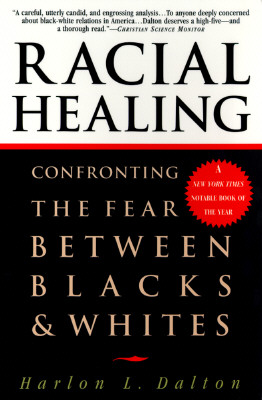 Image for Racial Healing: Confronting the Fear Between Blacks & Whites