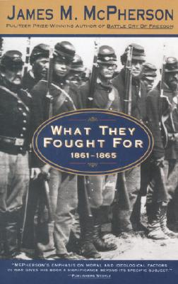 What They Fought For 1861-1865, James M. McPherson