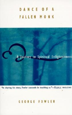 Image for Dance of a Fallen Monk: A Journey to Spiritual Enlightenment