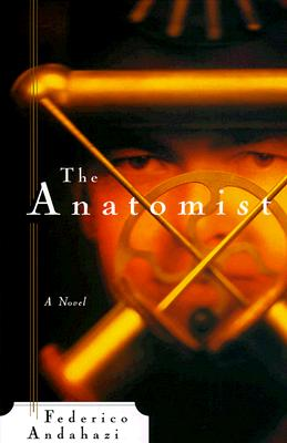 The Anatomist, Andahazi, Federico