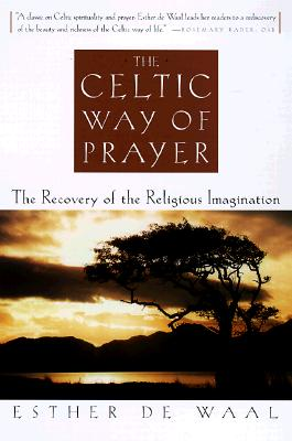 The Celtic Way of Prayer, De Waal, Esther