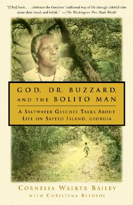 Image for God, Dr. Buzzard, and the Bolito Man: A Saltwater Geechee Talks About Life on Sapelo Island, Georgia