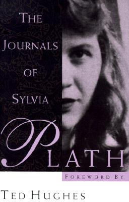 The Journals of Sylvia Plath, Sylvia Plath; Ted Hughes
