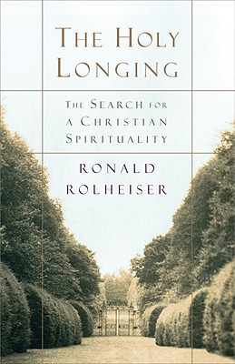 Image for The Holy Longing: The Search for a Christian Spirituality