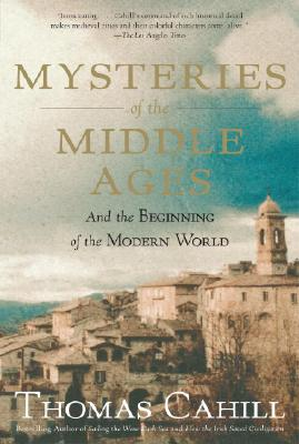 Image for Mysteries of the Middle Ages: And the Beginning of the Modern World (The Hinges of History)