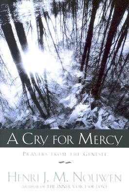 A Cry for Mercy: Prayers from the Genesee, Henri Nouwen