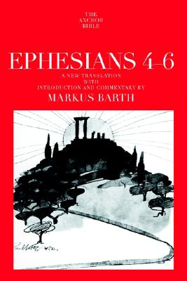 Image for Ephesians: Translation and Commentary on Chapters 4-6: Anchor Bible 34A
