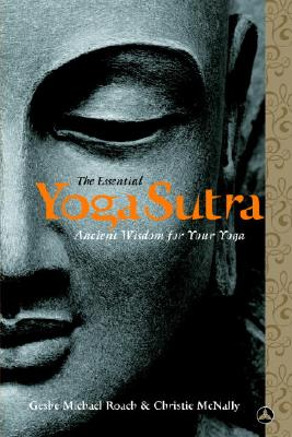 The Essential Yoga Sutra: Ancient Wisdom for Your Yoga, Roach, Geshe Michael; McNally, Lama Christie