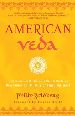Image for American Veda: From Emerson and the Beatles to Yoga and Meditation How Indian Spirituality Changed the West