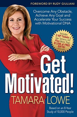 Image for Get Motivated!: Overcome Any Obstacle, Achieve Any Goal, and Accelerate Your Success with Motivational DNA
