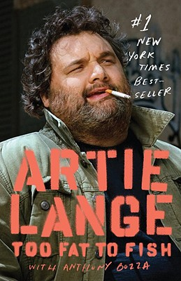 Too Fat to Fish, Artie Lange, Anthony Bozza