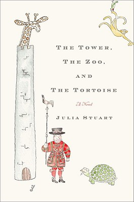 Image for The Tower, The Zoo, and The Tortoise: A Novel