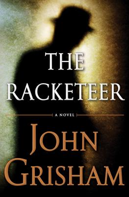 Image for RACKETEER, THE : A NOVEL
