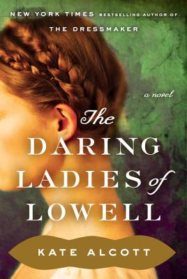 DARING LADIES OF LOWELL, ALCOTT, KATE