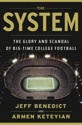 Image for The System: The Glory and Scandal of Big-Time College Football